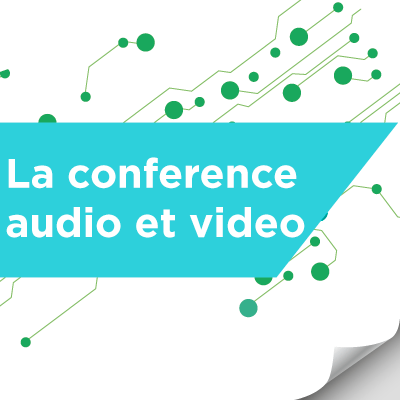 La conference audio et video