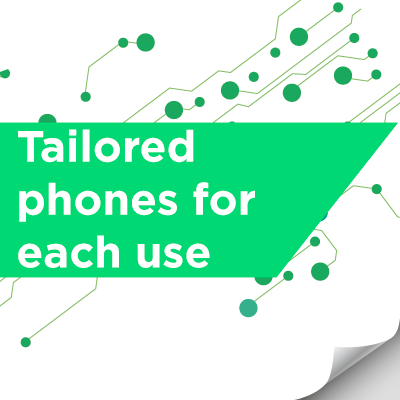 Tailored phones for each use